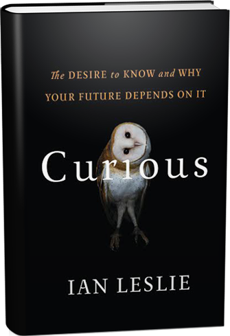 CURIOUS - The Desire to Know & Why Your Future Depends On It